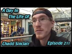 A Day In The Life Of Chadd Sinclair: Episode 211