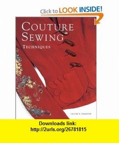 Couture Sewing Techniques (0094115584975) Claire Shaeffer , ISBN-10: 1561584975  , ISBN-13: 978-1561584970 ,  , tutorials , pdf , ebook , torrent , downloads , rapidshare , filesonic , hotfile , megaupload , fileserve