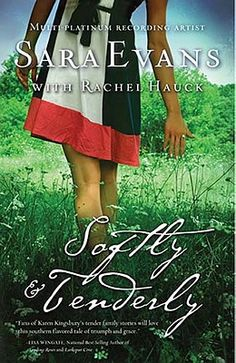 Softly & Tenderly by Rachel Hauck and Sara Evans