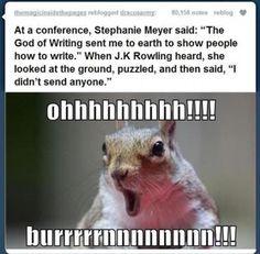 JK Rowling owns Stephanie Meyer.