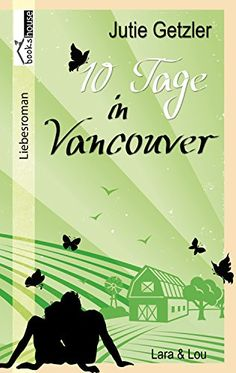 HanniinnaHs Bücherwelt: Lara & Lou - 10 Tage in Vancouver 1b von Jutie Get...