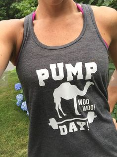 PUMP DAY!  Woo woo!  Love this shirt!  Too funny - hilarious workout shirts and tanks with sayings for girls and women who love fitness and lifting