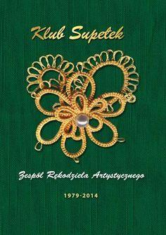 Katalog wystawy jubileuszowej z okazji 35-lecia Zespołu Rękodzieła Artystycznego Klub Supełek.