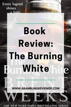 The final book in the epic Lightbringer fantasy series by Brent Weeks, The Burning White brings the adventure to a close. Check out my book review to see if it was a satisfactory ending for me. Fantasy Book Reviews, Fantasy Books To Read, Fantasy Series, Book Recommendations, New York Times, Burns, Novels, The Incredibles, Reading