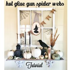 Hot glue gun spider webs. Witch silhouette tutorial. Autumn mantle. Fall mantle. Halloween decor. Spider webs. Faux Fall Mantle.