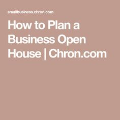 How to Plan an Open House for Your Business | Open house and House