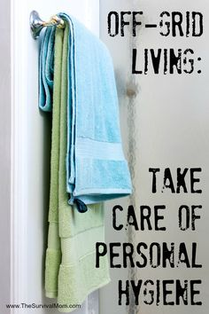 Off-Grid Living: Take Care Of Personal Hygiene