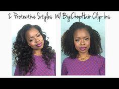 2 Easy Protective Styles w/ BigChopHair Clip-ins | MariaAntoinetteTV - YouTube