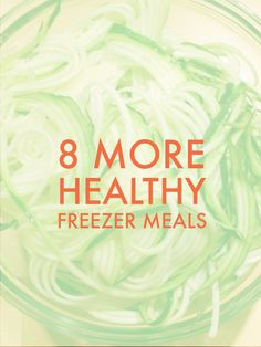 8 More Healthy Freezer Meals - many of these are paleo friendly, lots of veggies and protein!