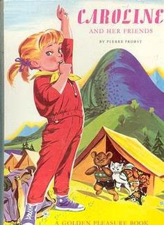 Caroline and her Friends, Pierre Probst (1913-2007)  Original in French, the Golden Book has many of his stories bound together.