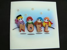 Quilling - Happy little children holding NOEL close to their hearts!