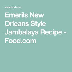 Emerils New Orleans Style Jambalaya Recipe - Food.com