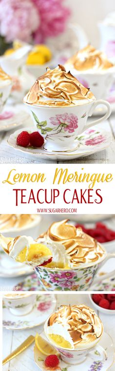 Lemon Meringue Teacup Cakes -lemon cupcakes baked right in teacups! These little cakes are gorgeous, and they taste great too! Filled with raspberry jam and lemon curd, and topped with a big pile of toasted meringue.   From SugarHero.com