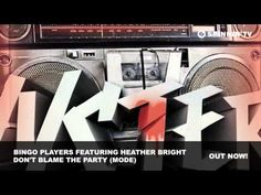 Bingo Players featuring Heather Bright - Don't Blame The Party