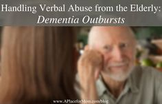 Handling Verbal Abuse from the Elderly: Dementia Outbursts