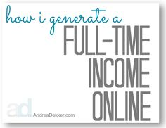 How I Generate a Full-Time Income Online