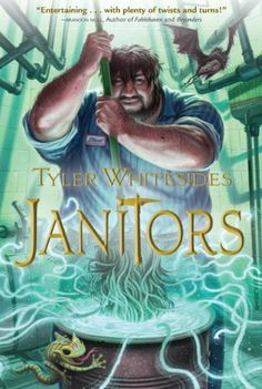 Janitors, Book 1 by Tyler Whitesides (series)