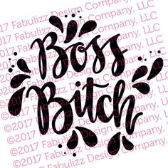 Boss Bitch Typographic Illustration 10 x 10 Crazy Quotes, Dream Quotes, Hand Lettering Alphabet, Alphabet Letters, My Work Schedule, Boss Me, Fb Page, Got Print, Adhesive Vinyl