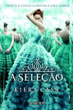 A Seleção: Kiera Cass: Amazon.com.br: Livros