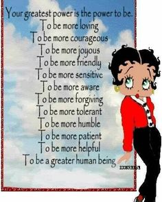 Your Greatest Power. Betty Boop Birthday, Betty Boop Tattoos, Black Betty Boop, Betty Boop Pictures, Great Power, Cartoon Characters, Just For You, Inspirational Quotes, Animation