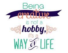 Creative, a way of life