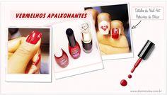 Unhas da Semana: Vermelhos apaixonantes! - Normalmente gosto de fazer as unhas no fim de semana e quase sempre, sou a minha própria manicure...rsrs! O lado bom nisso que economizo dindin.. rsrs!  Fiz um mix de esmaltes em tom de vermelho e …