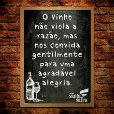 O vinho... o vinho nos dá aquela alegria.!...