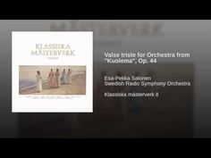 """Sibelius :Valse triste for Orchestra from """"Kuolema"""", Op. 44. Conductor Esa-Pekka Salonen"""