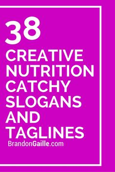 List of 38 Creative Nutrition Catchy Slogans and Taglines
