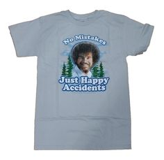 I LOVE Bob Ross!!!  No Mistakes Just Happy Accidents Graphic T-Shirt - 3XL