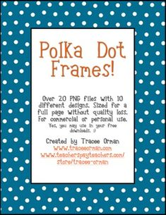 Colorful and cute polka dot frames can be used for backgrounds on your cover pages, printed for stationery for thank you notes or newsletters, desk...