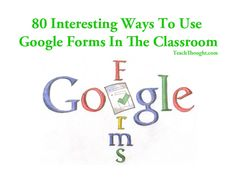 I'm in deep. I'm loving Google right now. I may need an intervention 80 Interesting Ways To Use Google Forms In The Classroom