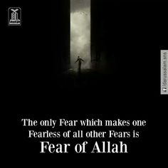 Fear of Allah makes one fearless of other fears Islamic World, King Of Kings, Alhamdulillah, Islamic Quotes, Quran, Allah, Believe, Wisdom, Faith