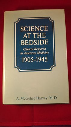Science at the Bedside: Clinical Research in American Medicine, 1905-1945 McGeh #Textbook