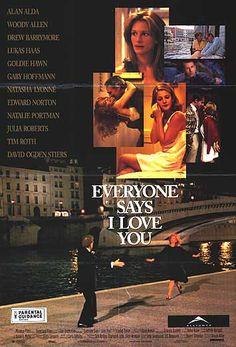 Everyone says I love you - Woody Allen (1996).  É uma homenagem aos musicais e apresenta as intrigas amorosas de um escritor americano em Paris, sua ex-esposa, sua filha e uma historiadora por quem se apaixona.