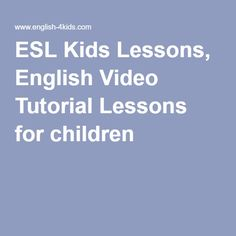 ESL Kids Lessons, English Video Tutorial Lessons for children