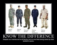Know the difference, soldier, sailor, airman, coast guardsman and marine. All brothers though