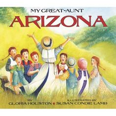 My Great-aunt Arizona By Gloria Houston Illustrated by Susan Condie Lamb Great Aunt, Laura Ingalls Wilder, Becoming A Teacher, Little Cabin, Meaningful Life, Children's Literature, Read Aloud, Bestselling Author, True Stories