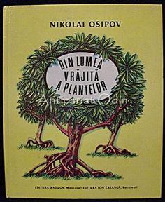 Din Lumea Vrajita A Plantelor (Povestiri Adevarate) - Nikolai Osipov