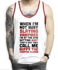 They Call Me Buffy the Vampire Slayer on a Red and White Ringer Tank Top When I'm not busy slaying vampires I'm at the gym getting buff, thats why the call me buffy the vampire slayer. Can you say the same about your self. Show some halloween horror love with this buffy the vampire slayer workout shirt.