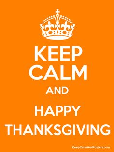 Keep Calm and Happy Thanksgiving