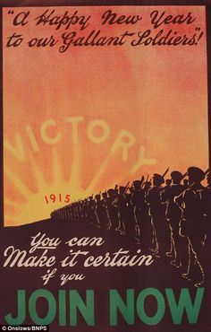 Happy new year! As 1915 dawned, men were urged to sign up and fight. Earlier people had wrongly assumed that the Great War would be over by Christmas 1914