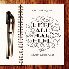 """We're all mad here."" - Alice in Wonderland 