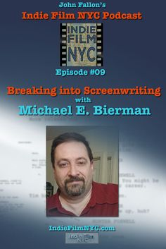 John Fallon's Indie Film NYC talks with screenwriter Michael E. Bierman about writing and breaking into the business