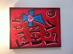 Faith hope love, canvas