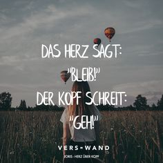 """"""" – Joris Visual Statements®️️ The heart says: Stay! The head screams: go! – JorisVerswand Sayings / Quotes / Quotes / Verse / Music / Band / Artist / Profound / Thinking / Life / Attitude / Motivation Song Quotes, Song Lyrics, Attitude, Letters Of Note, Oils For Scars, Quotation Marks, Visual Statements, Sad Love, Motivation"""