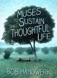 Muses to Sustain the Thoughtful Life designed by Renee Barratt, The Cover Counts. | JF: Just delightful and perfectly in tune with its subject. ★