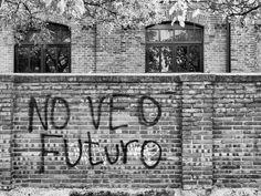 Breve: No veo futuro.