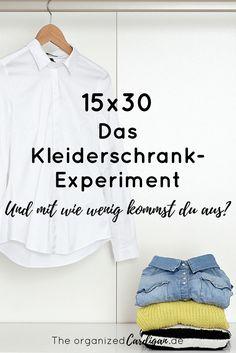 Das Kleiderschrank-Experiment - 15 Teile, 30 Tage - und mit wie wenig kommst du aus?