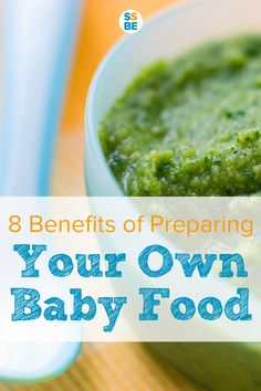 You heard making baby food is easy and good for the baby. Learn the benefits of preparing your own baby food and why you should make your own baby food recipes.